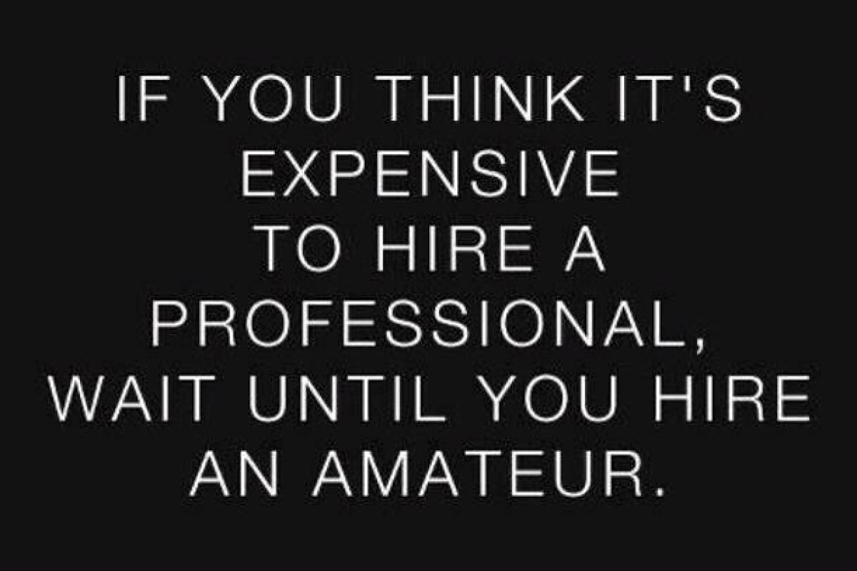 Would you rather hire a Professional or an Amateur?