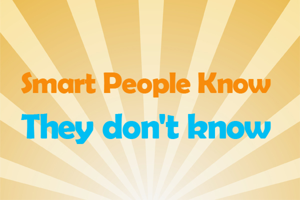 Smart People Know They Don't Know